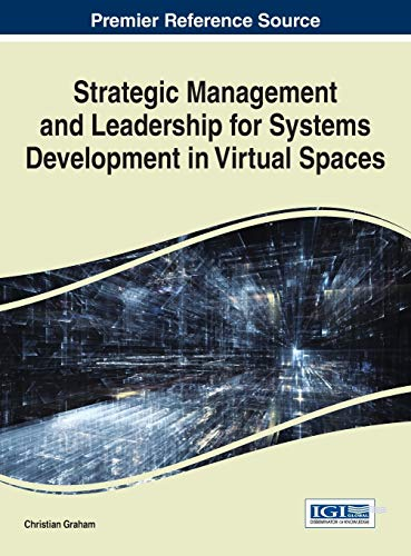 9781466696884: Strategic Management and Leadership for Systems Development in Virtual Spaces (Advances in It Personnel and Project Management)