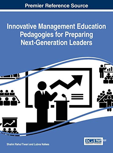 9781466696914: Innovative Management Education Pedagogies for Preparing Next-Generation Leaders (Advances in Logistics, Operations, and Management Science)