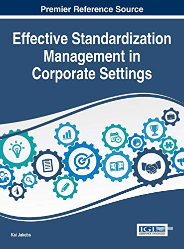 9781466697379: Effective Standardization Management in Corporate Settings (Advances in Standardization Research)