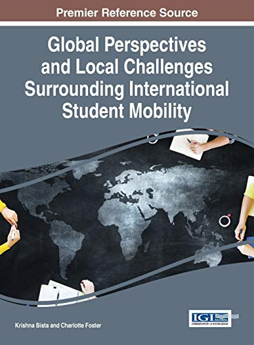 9781466697461: Global Perspectives and Local Challenges Surrounding International Student Mobility
