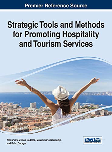 9781466697614: Strategic Tools and Methods for Promoting Hospitality and Tourism Services