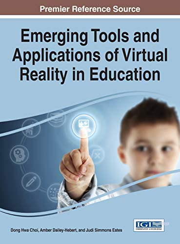 9781466698376: Emerging Tools and Applications of Virtual Reality in Education (Advances in Educational Technologies and Instructional Design)
