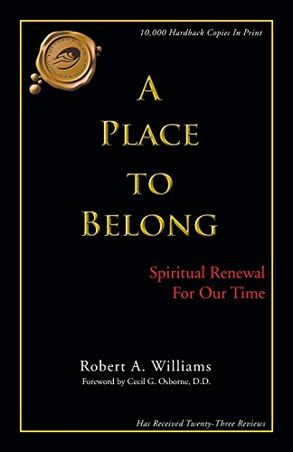A Place to Belong: Spiritual Renewal for Our Time: Robert A. Williams