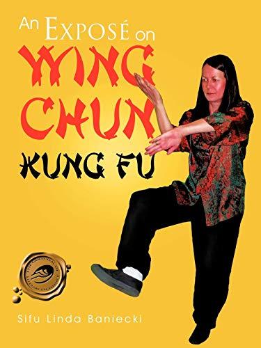 9781466900561: An Exposé on Wing Chun Kung Fu