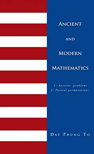 9781466900936: Ancient and Modern Mathematics: 1 - Ancient Problems 2 - Partial Permutations