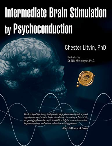 Intermediate Brain Stimulation by Psychoconduction: Chester Litvin