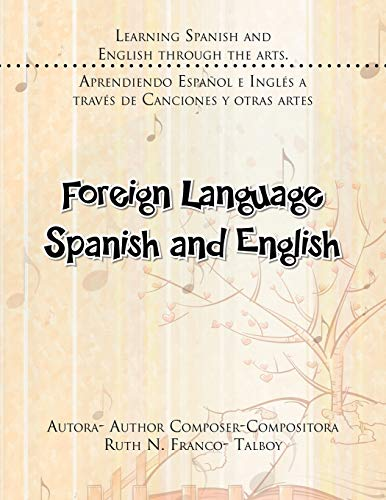 Foreign Language Spanish and English: Learning Spanish and English Through the Arts. Aprendiendo ...