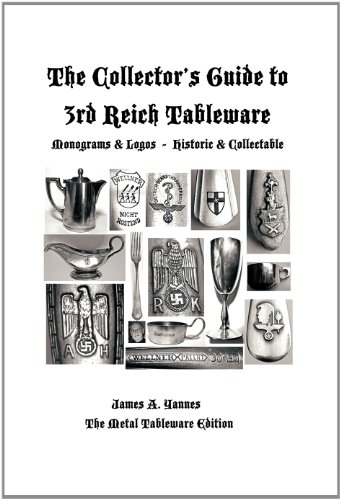 9781466902428: The Collector's Guide to 3rd Reich Tableware (Monograms, Logos, Maker Marks Plus History): The Metal Tableware Edition