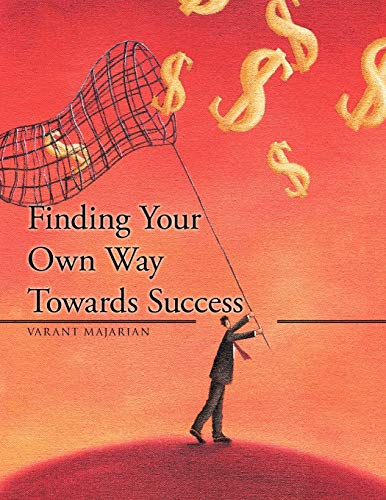 9781466903289: Finding Your Own Way Towards Success