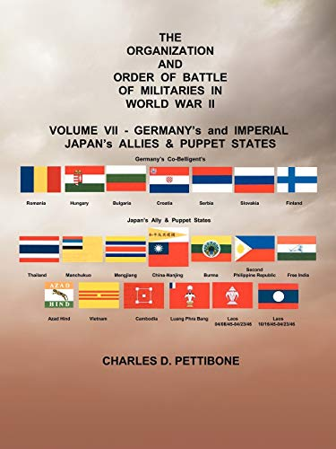 9781466903500: The Organization and Order Of Battle Of Militaries In World War II: Volume VII - Germany's and Imperial Japan's Allies & Puppet States