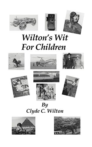 Wiltons Wit for Children: Clyde C. Wilton