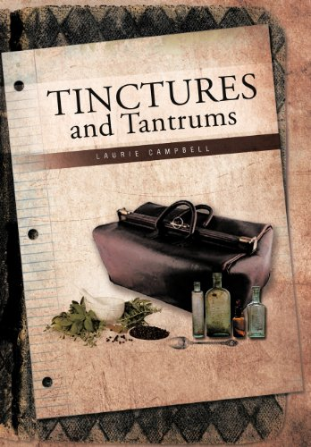 Tinctures and Tantrums: Laurie Campbell