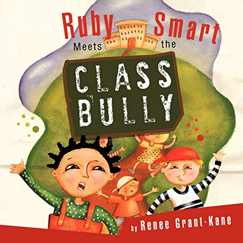 Ruby Smart Meets The Class Bully: Renee Grant-Kane