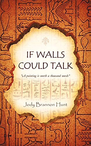 If Walls Could Talk A painting is worth a thousand words: Jody Brannon Hunt