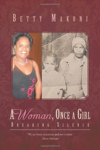 9781466906891: A Woman, Once a Girl: Breaking Silence