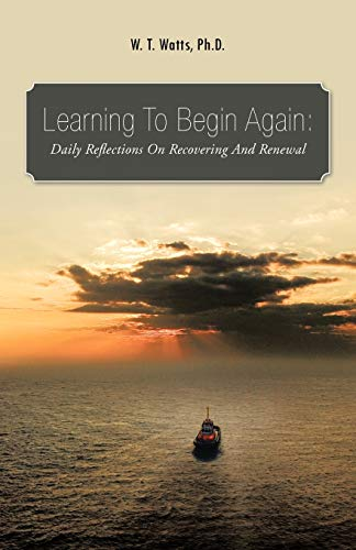 9781466907362: Learning to Begin Again:: Daily Reflections on Recovering and Renewal