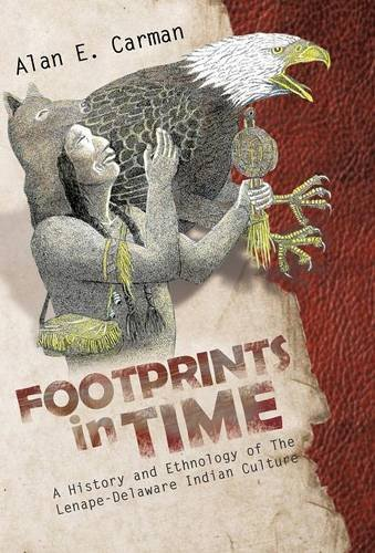 9781466907409: Footprints in Time: A History and Ethnology of the Lenape-Delaware Indian Culture