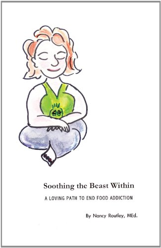 9781466907430: Soothing the Beast Within: A Loving Path to End Food Addiction