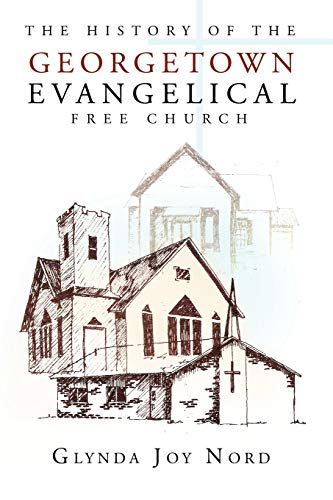 The History of the Georgetown Evangelical Free Church: Glynda Joy Nord
