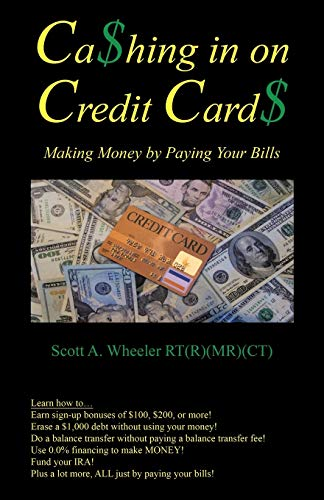 9781466908093: Cashing in on Credit Cards: Making Money by Paying Your Bills