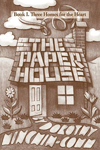 9781466908123: The Paper House: Book 1 of Three Homes for the Heart