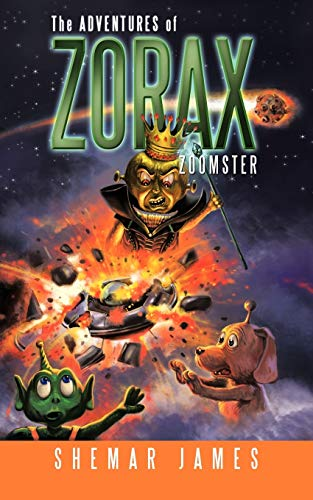 9781466908604: The Adventures of Zorax Zoomster