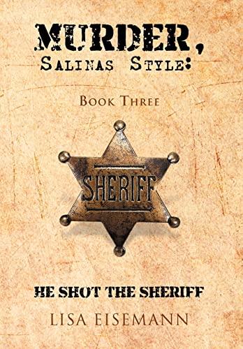 9781466909151: Murder, Salinas Style: Book Three He Shot the Sheriff