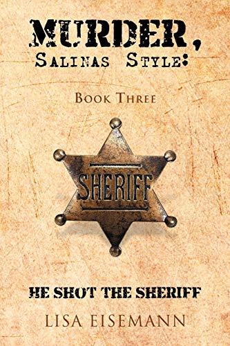 9781466909168: Murder, Salinas Style:: Book Three He Shot the Sheriff
