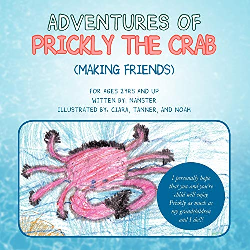 Adventures Of Prickly The Crab: Making Friends: Nanster Nanster