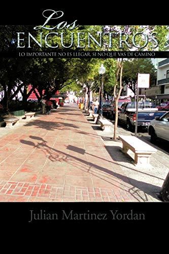 Los Encuentros: Lo Importante No Es Llegar, Si No Que Vas de Camino: Martinez Yordan, Julian