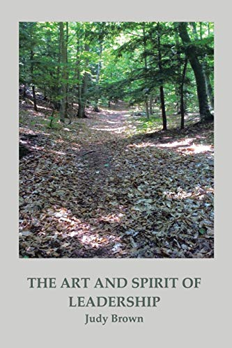 9781466910485: The Art and Spirit of Leadership