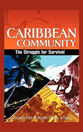 Caribbean Community: The Struggle for Survival (1466911050) by Kenneth Hall; Myrtle Chuck-A-Sang