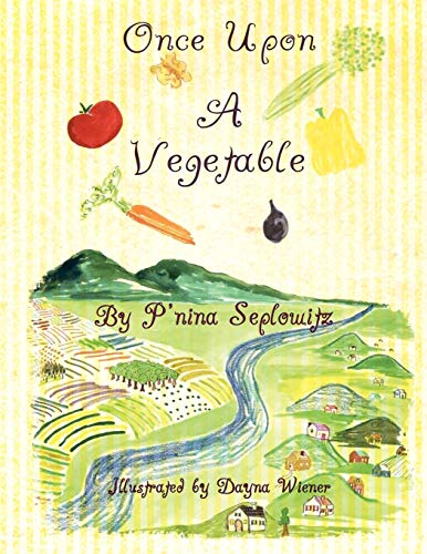 Once Upon a Vegetable: P'Nina Seplowitz