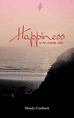 Happiness Is An Inside Job: Mandy Coulbeck