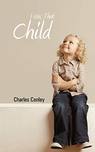 I Was That Child: Charles Conley