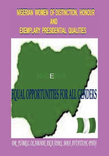 Nigerian Women of Distinction, Honour and Exemplary Presidential Qualities: Equal Opportunities for...