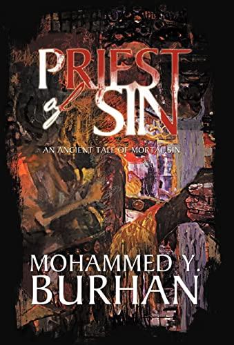 Priest of Sin An Ancient Tale of Mortal Sin: Mohammed Y. Burhan