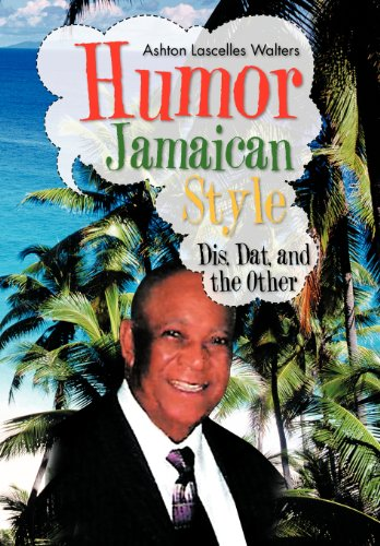 Humor--Jamaican Style: Dis, DAT, and the Other: Ashton Lascelles Walters