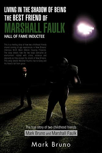Living In The Shadow Of Being The Best Friend Of Marshall Faulk Hall Of Fame Inductee The true ...