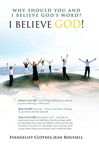 9781466917989: Why Should You And I Believe God's Word?: I BELIEVE GOD!