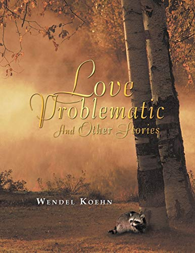 9781466918511: Love Problematic: And Other Stories