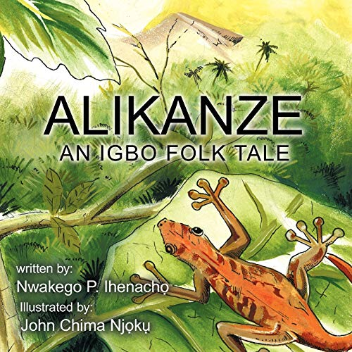 9781466919389: ALIKANZE: An Igbo Folk Tale