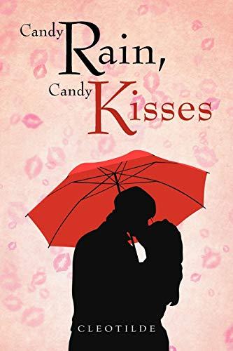 9781466920248: Candy Rain, Candy Kisses