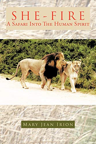 9781466920972: She-Fire: A Safari Into the Human Spirit
