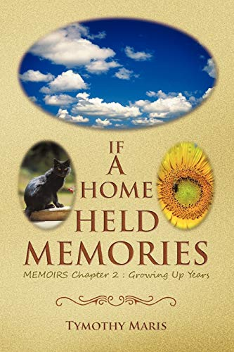 9781466921368: If a Home Held Memories: Memoirs Chapter 2 : Growing Up Years
