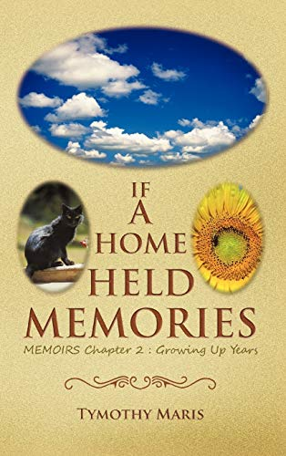 9781466921375: If a Home Held Memories: Memoirs Chapter 2: Growing Up Years