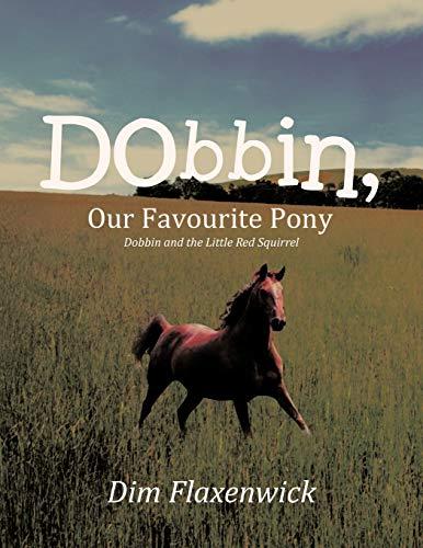 Dobbin, Our Favourite Pony: Dobbin and the: Dim Flaxenwick