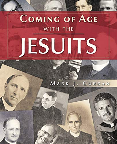 Coming of Age with the Jesuits (Paperback): Mark J Curran