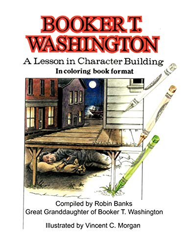 9781466922471: BOOKER T. WASHINGTON: A Lesson in Character Building in Coloring book format