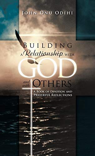 9781466927162: Building a Relationship with God and with Others: A Book of Devotion and Prayerful Reflections